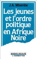Les Jeunes et l'ordre politique en Afrique noire