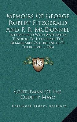 Memoirs of George Robert Fitzgerald and P. R. McDonnel
