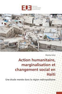 Action Humanitaire, Marginalisation et Changement Social en Haiti