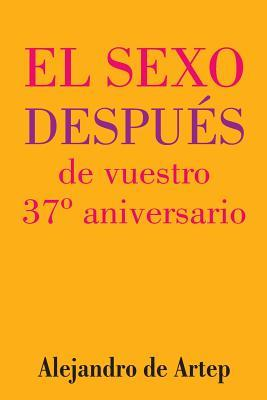 Sex After Your 37Th Anniversary/El Sexo Después De Vuestro 37 Aniversario