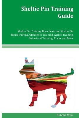 Sheltie Pin Training Guide Sheltie Pin Training Book Features