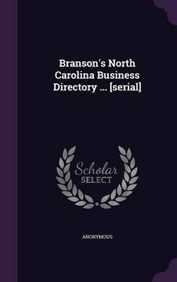 Branson's North Carolina Business Directory [Serial]