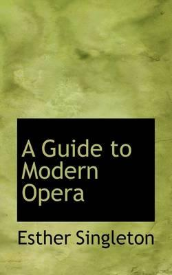 A Guide to Modern Opera