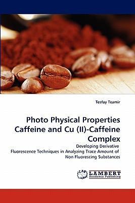 Photo Physical Properties Caffeine and Cu (II)-Caffeine Complex