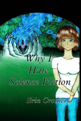 Why I Hate Science Fiction