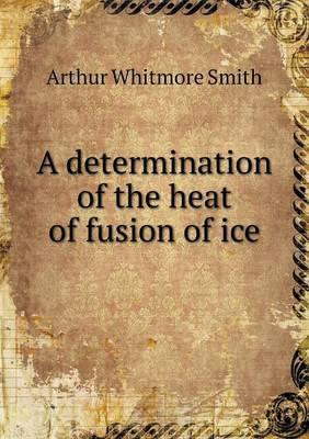 A Determination of the Heat of Fusion of Ice