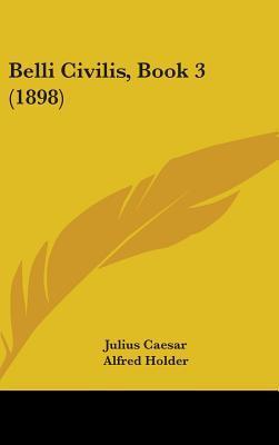 Belli Civilis, Book 3 (1898)