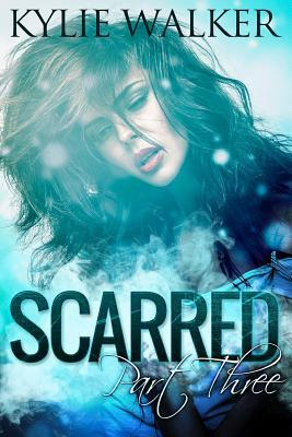 SCARRED - Part 3