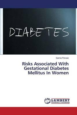 Risks Associated With Gestational Diabetes Mellitus In Women