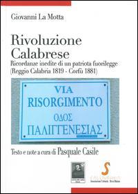 Rivoluzione calabrese. Ricordanze inedite di un patriota fuorilegge (Reggio Calabria 1819-Corfù 1881)