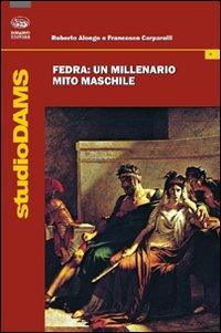 Fedra. Un millenario mito maschile