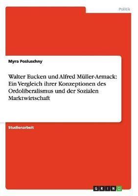 Walter Eucken und Alfred Müller-Armack