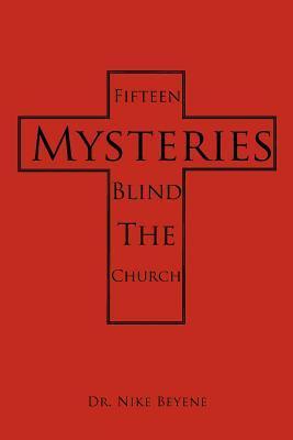 Fifteen Mysteries Blind the Church