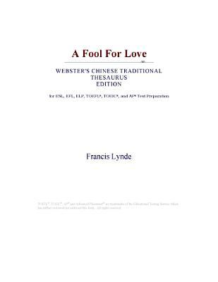 A Fool For Love (Webster's Chinese Traditional Thesaurus Edition)