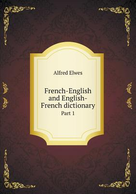 French-English and English-French Dictionary Part 1