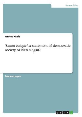 """""""Suum cuique"""". A statement of democratic society or Nazi slogan?"""
