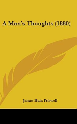 A Man's Thoughts (1880)