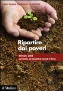 Ripartire dai poveri. Rapporto 2008 su povertà ed esclusione sociale in Italia