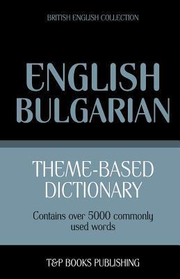 Theme-based dictionary British English-Bulgarian - 5000 words