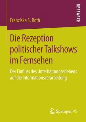 Die Rezeption Politischer Talkshows Im Fernsehen.