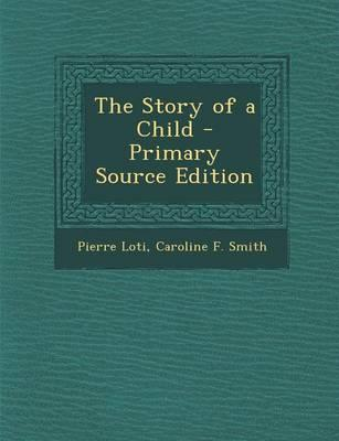 The Story of a Child - Primary Source Edition
