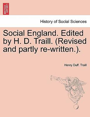 Social England. Edited by H. D. Traill. (Revised and partly re-written.).