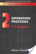 Petroleum Refining: Separation processes