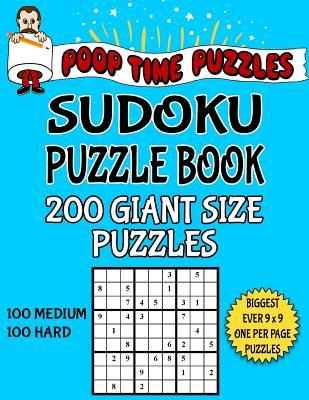 Poop Time Puzzles Sudoku Puzzle Book, 200 Giant Size Puzzles, 100 Medium and 100 Hard