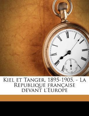 Kiel Et Tanger, 1895...