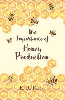 The Importance of Honey Production