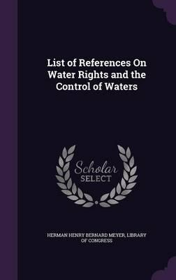 List of References on Water Rights and the Control of Waters