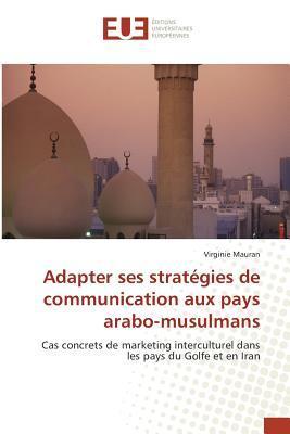 Adapter Ses Strategies de Communication aux Pays Arabo-Musulmans