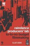 Raindance Producers' Lab Lo-To-No Budget Filmmaking