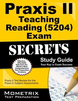 Praxis II Teaching Reading 02040 Exam Secrets