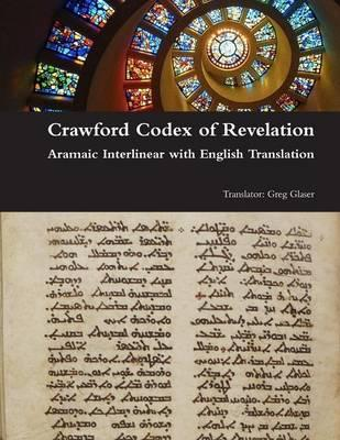 Crawford Codex of Revelation - Aramaic Interlinear with English Translation