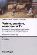 Vedere, guardare, osservare la Tv. Proposte di ricerca-azione sulla qualità dei programmi televisivi per minori