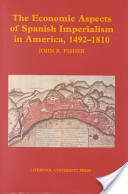 Economic Aspects of Spanish Imperialism in America, 1492-1810
