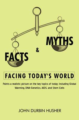 Facts & Myths Facing Today's World