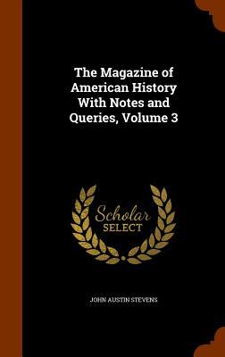 The Magazine of American History with Notes and Queries, Volume 3