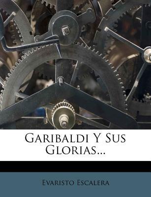 Garibaldi y Sus Glorias...