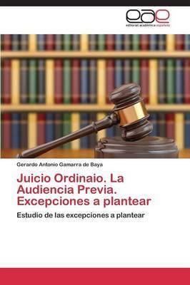 Juicio Ordinaio. La Audiencia Previa. Excepciones a plantear