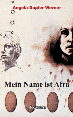 Mein Name ist Afra