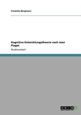 Kognitive Entwicklungstheorie nach Jean Piaget