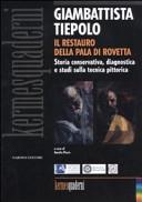 Giambattista Tiepolo. Il restauro della Pala di Rovetta. Storia conservativa, diagnostica e studi sulla tecnica pittorica. Atti del convegno (Bergamo, febbraio 2010)