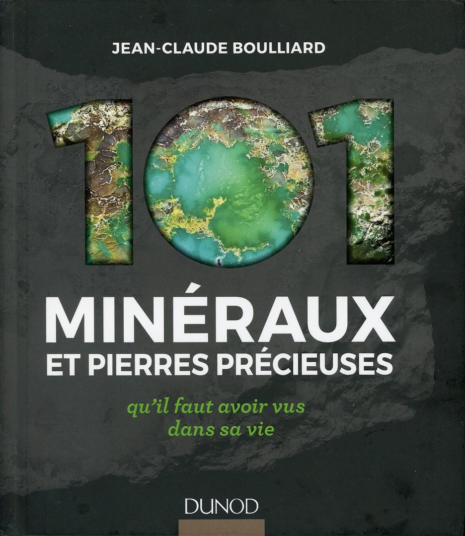 101 minéraux et pierres précieuses qu'il faut avoir vus dans sa vie