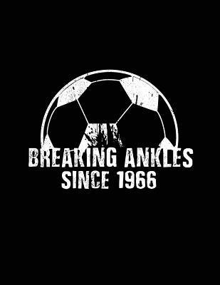 Breaking Ankles Since 1966