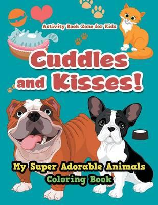 Cuddles and Kisses! ...