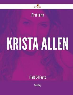 First in Its Krista Allen Field