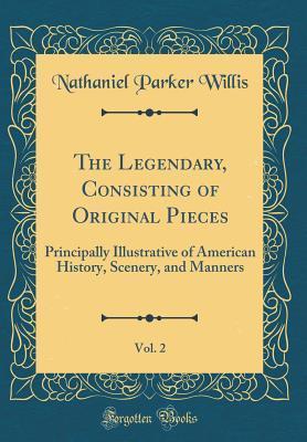 The Legendary, Consisting of Original Pieces, Vol. 2