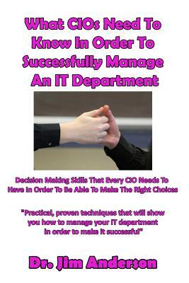 What Cios Need to Know in Order to Successfully Manage an It Department